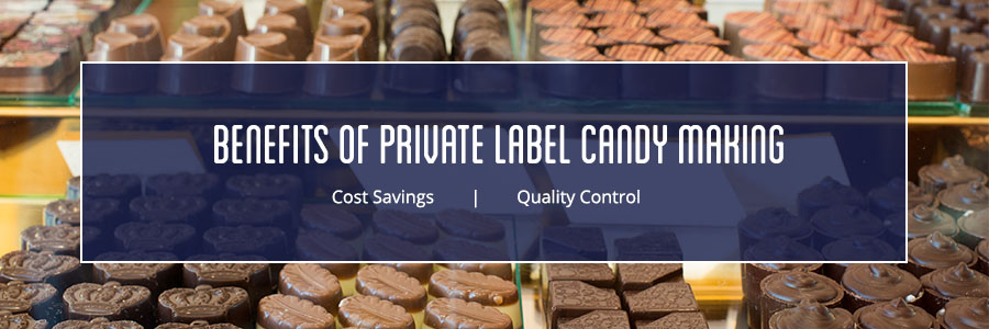 benefits of private label candy making