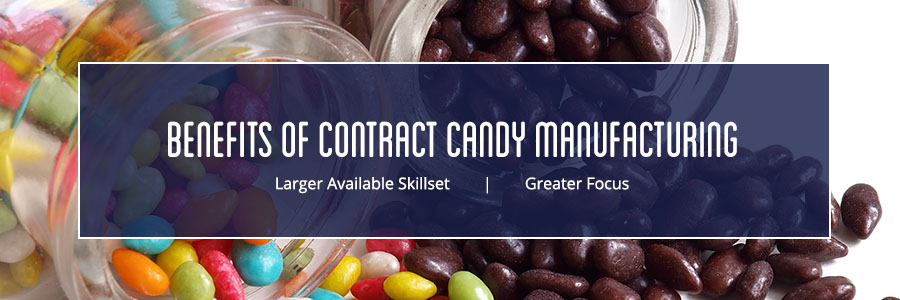 benefits of contract candy manufacturing