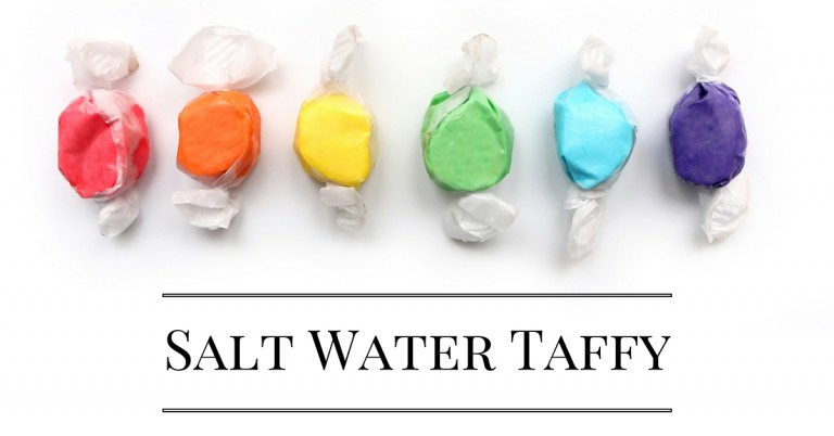 Salt Water Taffy- The Beginnings